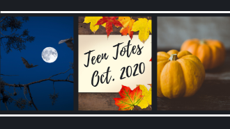 Teen Totes, Oct. 2020